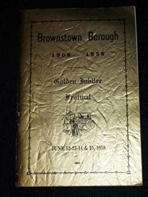Brownstown Borough 1908 - 1958: Golden Jubilee Festival: Various