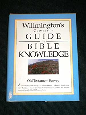 Willmington's Complete Guide to Bible Knowledge: Old Testament Survey: Willmington, Harold L.