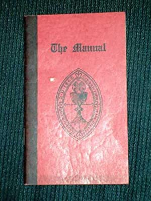 Manual of the Confraternity of the Blessed Sacrament of the Body and Blood of Christ, The: No ...