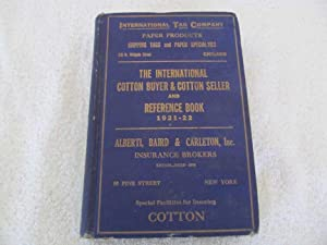 International Cotton Buyer & Cotton Seller Reference Book 1921-22, The