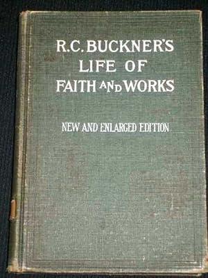 R. C. Buckner's Life of Faith and Works: Cranfill, J. B.; Walker, J. L.