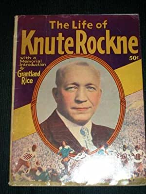 Life of Knute Rockne, The (with a Memorial Introduction by Grantland Rice): Trussell, P. L.