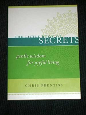 Little Book of Secrets, The: Gentle Wisdom for Joyful Living