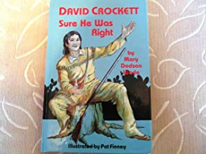 David Crockett: Sure He Was Right: Wade, Mary Dodson