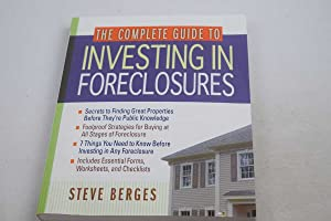 Complete Guide to Investing in Foreclosures, The