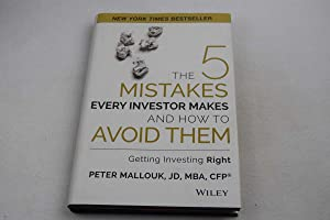 5 Mistakes Every Investor Makes and How to Avoid Them, The: Getting Investing Right