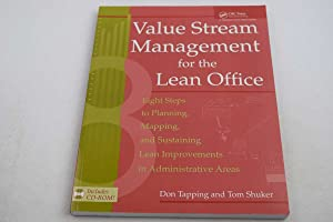 Value Stream Management for the Lean Office: Eight Steps to Planning, Mapping, & Sustaining Lean ...