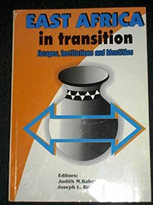 East Africa in Transition: Images, Institutions, and: Bahemuka, Judith M.;