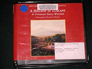 Hilltop in Tuscany, A [AUDIOBOOK] [AUDIO CD] [UNABRIDGED]: Whitson, Stephanie Grace; O'Karma, ...
