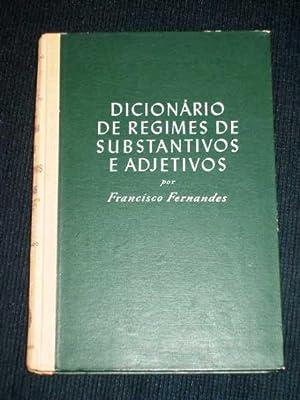 Dicionario de Regimes de Substantivos e Adjetivos: Fernandes, Francisco