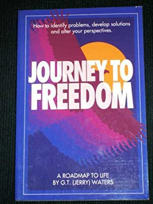 Journey to Freedom: How to Identify Problems, Develop Solutions and Alter Your Perspectives