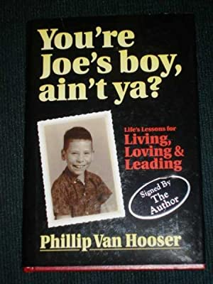 You're Joe's Boy, Ain't Ya?: Life's Lessons for Living, Loving & Leading
