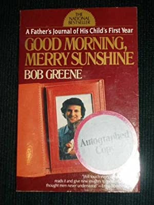Good morning, Merry Sunshine: A Father's Journal of his Child's First Year: Greene, Bob