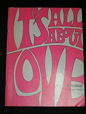 It's All about Love: A Folk Musical: Smith, Lani