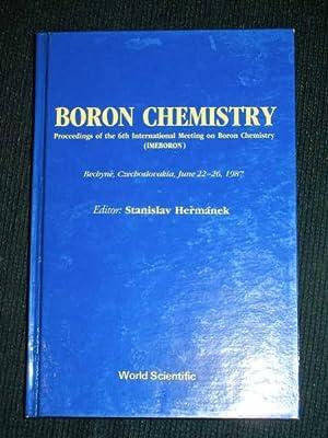 Boron Chemistry: Proceedings of the 6th International Meeting on Boron Chemistry (IMEBORON) - ...