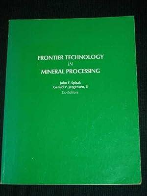 Frontier Technology in Mineral Processing: Spisak, John F.; Jergensen II, Gerald V.