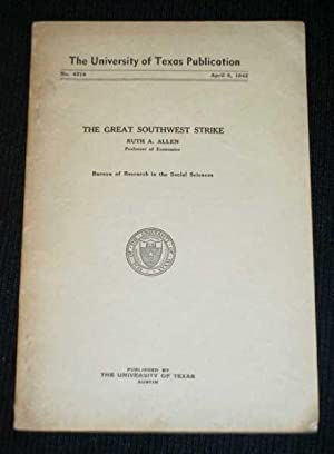 Great Southwest Strike, The (University of Texas Publication No. 4214): Allen, Ruth A.