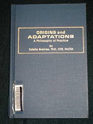 Origins and Adaptations: A Philosophy of Practice: Breines, Estelle