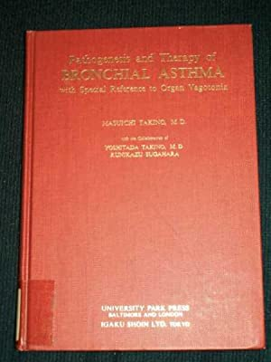 Pathogenesis and Therapy of Bronchial Asthma with Special Reference to Organ Vagotonia: Takino, ...