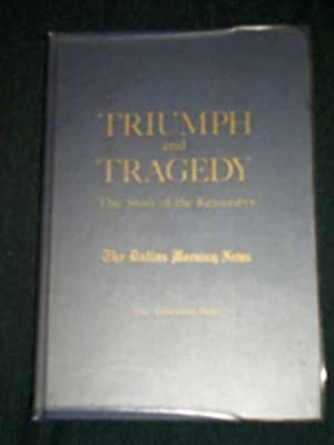 Triumph and Tragedy: The Story of the Kennedys: Writers, Photographers, and Editors of the ...