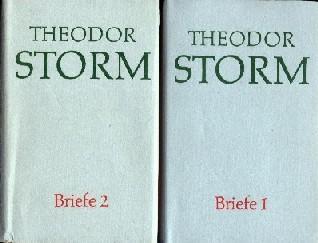 Briefe (Theodor Storms Briefe). >>> Kommentierte Ausgabe: Storm, Theodor, Prof.