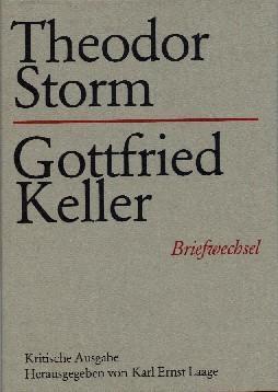 Theodor Storm - Gottfried Keller. Briefwechsel. Kritische: Laage (Hg.), Karl