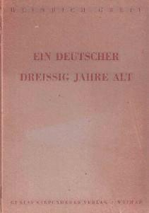 Ein Deutscher dreißig Jahre alt. Gedichte des: Greif, Otto Karl