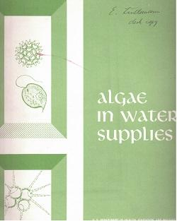 Algae in Water Supplies. An Illustrated Manual on the Identification, Significance, and Control o...