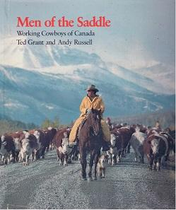 Men of the Saddle. >>> signierte Ausgabe <<< Working Cowboys of Canada.