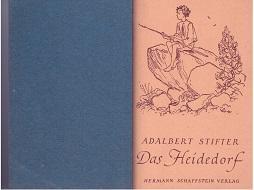 Das Heidedorf.: Stifter, Adalbert, Fritz