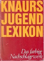 Knaurs Jugendlexikon (Jugend-Lexikon). Das farbige Nachschlagewerk.: Friedenthal (Hg.), Dr.