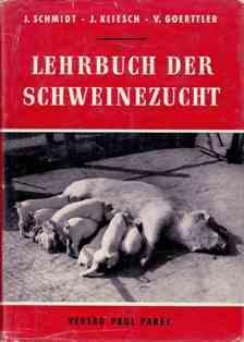 Lehrbuch der Schweinzucht. Züchtung, Ernährung, Haltung und Krankheiten des Schweines.: Schmidt, ...
