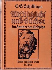 Mit Blitzlicht und Büchse im Zauber des Eleléscho.: Schillings, C. G.: