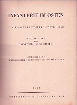Infanterie im Osten. Vom Einsatz deutscher Infanteristen.: Fischer, Dr. Joachim, Wilhelm M. (Martin...