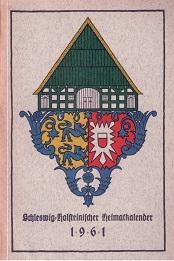Schleswig-Holsteinischer Heimatkalender 1961.: Schleswig-Holsteinischer Heimatbund (Hg.)