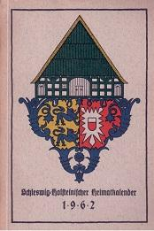 Schleswig-Holsteinischer Heimatkalender 1962.: Schleswig-Holsteinischer Heimatbund (Hg.)