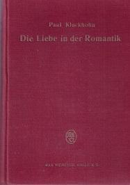Die Auffassung der Liebe in der Literatur des 18. Jahrhunderts und in der deutschen Romantik.: ...