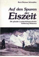 Auf den Spuren der Eiszeit. Die glaziale: Schmidtke, Kurt-Dietmar: