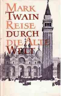 Reise durch die alte Welt. (The innocents: Twain, Mark (Pseudonym