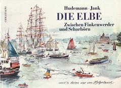 Die Elbe. Zwischen Finkenwerder und Scharhörn. Mit`n: Hudemann, Hilde und