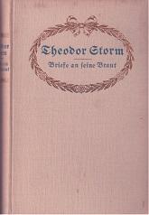 Theodor Storm - Briefe an seine Braut. (= Sämtliche / Sämmtliche Werke, Band 9 bzw. Aus dem Nachlaß...