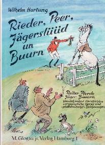 Rieder, Peer, Jägerslüüd un Buurn. Ziemlich wahre: Hartung, Wilhelm und