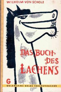 Das Buch des Lachens. Schnurren, Schwänke und: Scholz, Wilhelm von
