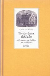 Theodor Storm als Schüler. >>> signierte Ausgabe <<<. Mit vier Prosatexten und ...
