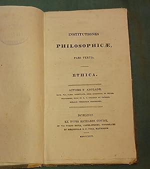 Institutiones philosophicae, pars tertia. Ethica.: F. Anglade.