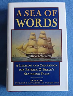 A sea of words: a lexicon and companion for Patrick O Brian s seafaring tales.