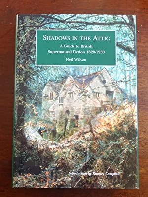 Shadows in the attic: a guide to British supernatural fiction 1820-1950.