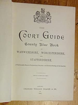 The court guide and county blue book of Warwickshire, Worcestershire, and Staffordshire. A fashio...