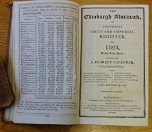 The Edinburgh almanack, or, Universal Scots and Imperial register, for 1824, being leap year; con...