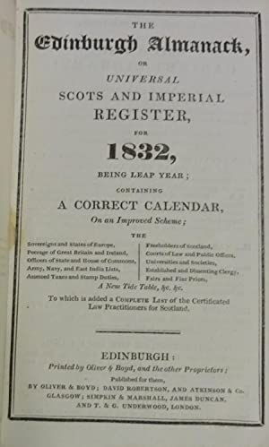 The Edinburgh almanack, or, Universal Scots and Imperial register, for 1832, being leap year; con...